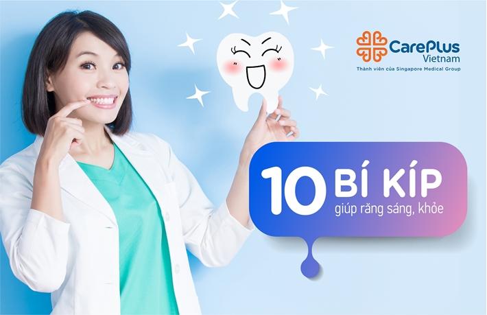 10 'Bí Kíp' Giúp Răng Sáng Khỏe