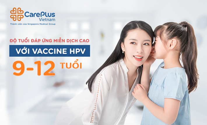 """Độ tuổi đáp ứng miễn dịch cao với vaccine HPV """" 9-12 tuổi"""""""