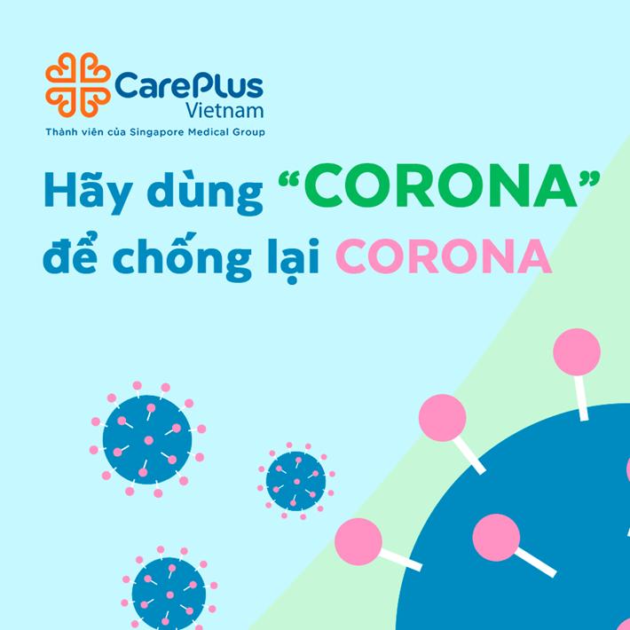 Hãy dùng ''C-O-R-O-N-A'' để chống lại Corona