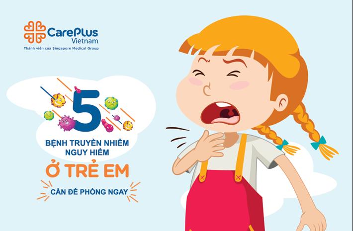 5 Bệnh Truyền Nhiễm Nguy Hiểm Ở Trẻ Em Cần Đề Phòng Ngay