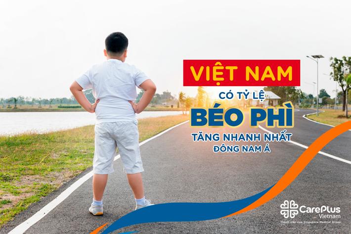 Việt Nam có tỷ lệ béo phì tăng nhanh nhất Đông Nam Á