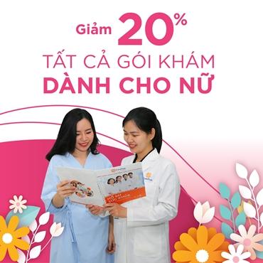 Happy 8/3 - GIẢM 20% Gói khám cho Nữ
