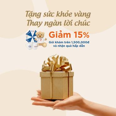 GIẢM 15% cho hóa đơn trên 1,500,000đ & Nhận quà tặng hấp dẫn